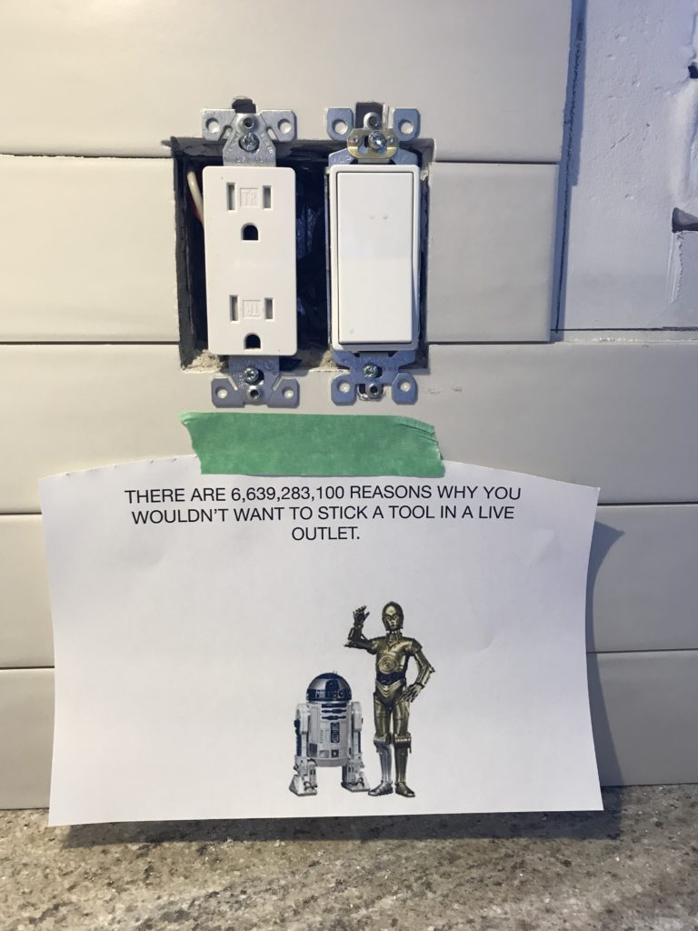 I accidentally touched a live 110 wire with a screwdriver yesterday and zapped myself. Today Brian, the client, put up safety posters. We are both massive Star Wars fans.